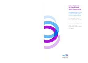 Comportamiento del Empleo en el Sector Fundacional: Actuaciones Contraciclicas y Derivaciones de Politica Economica para el Sector.