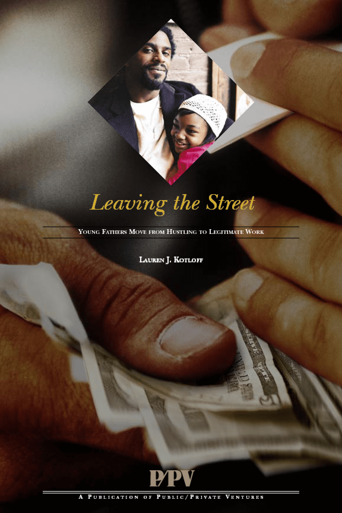 Leaving the Street: Young Fathers Move from Hustling to Legitimate Work