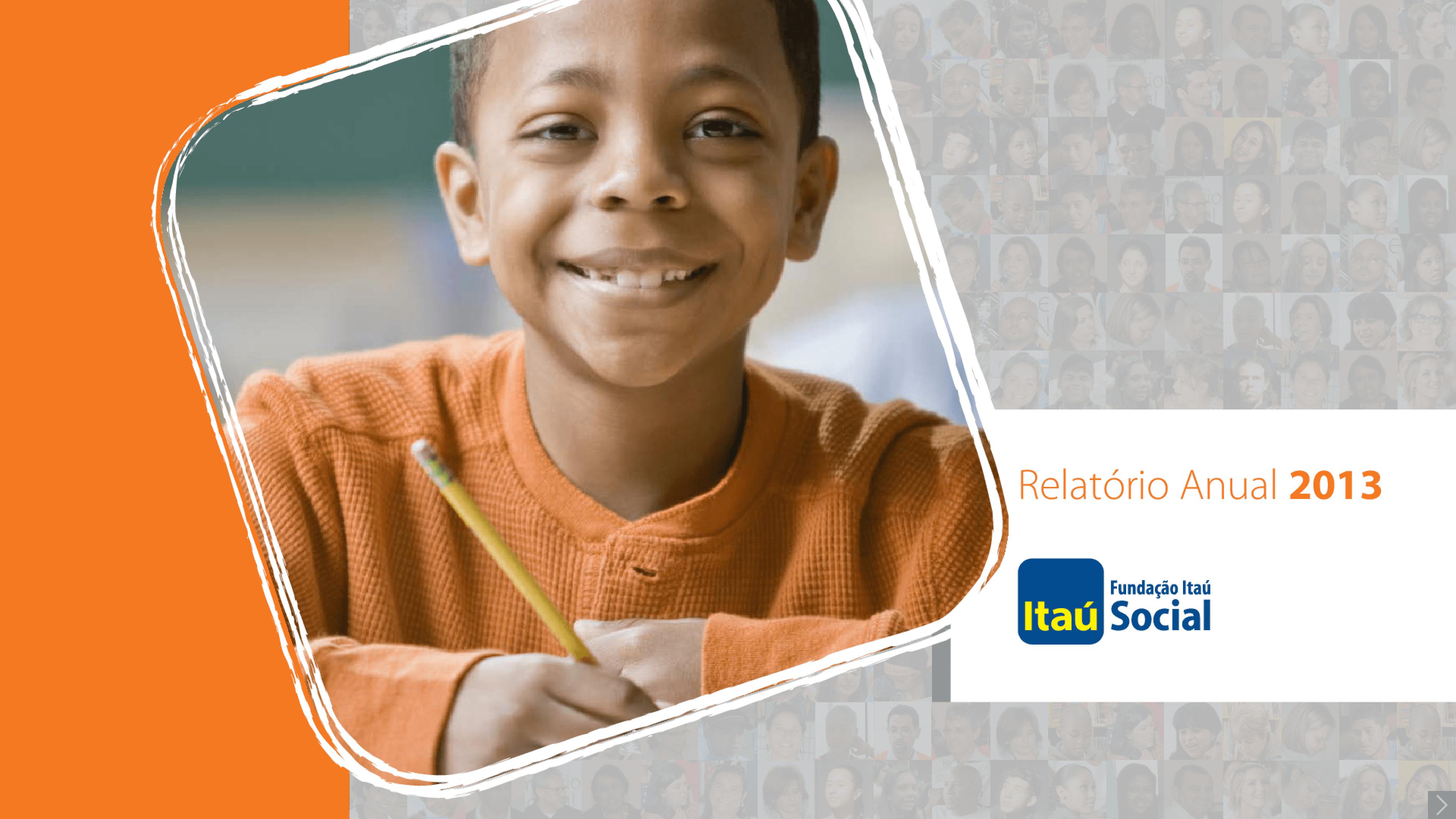 Relatório anual de atividades 2013 -- Fundação Itaú Social