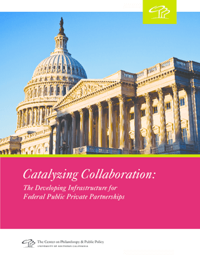 Catalyzing Collaboration: The Developing Infrastructure for Federal Public Private Partnerships