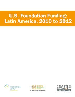U.S. Foundation Funding: Latin America, 2010-2012
