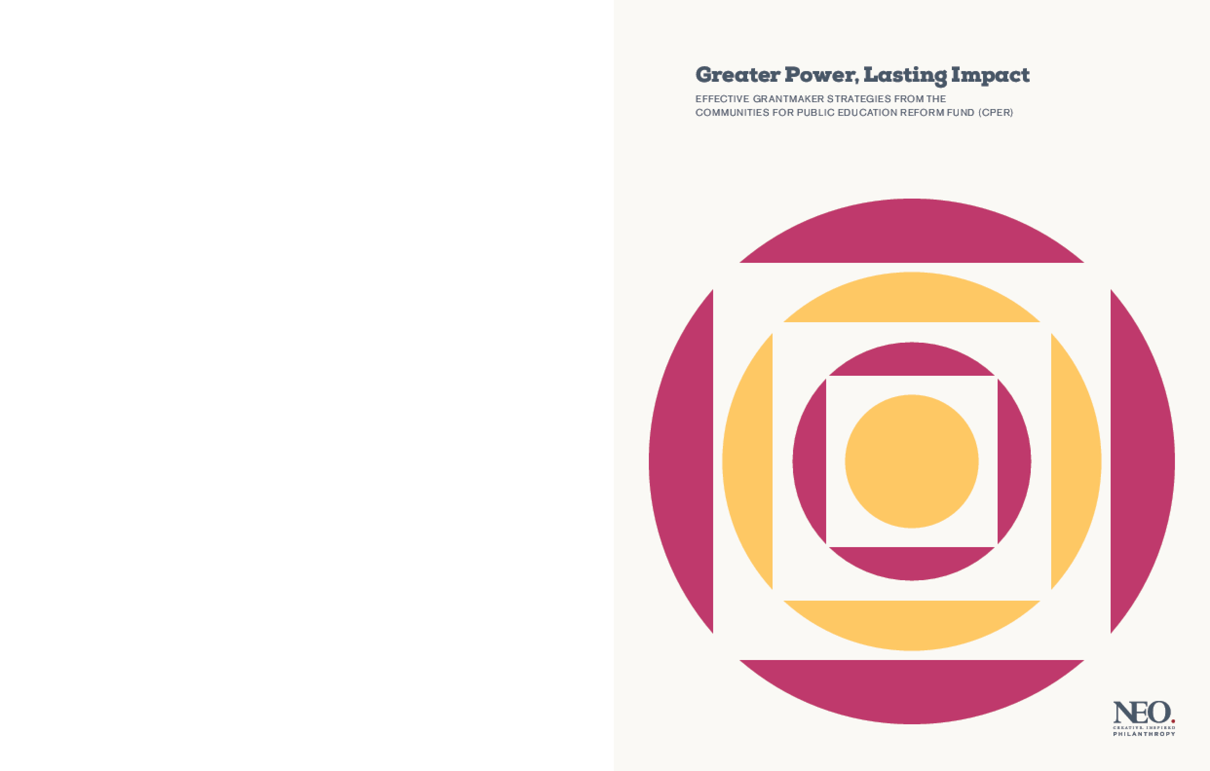 Greater Power, Lasting Impact: Effective Grantmaker Strategies from the Communities for Public Education Reform Fund (CPER)