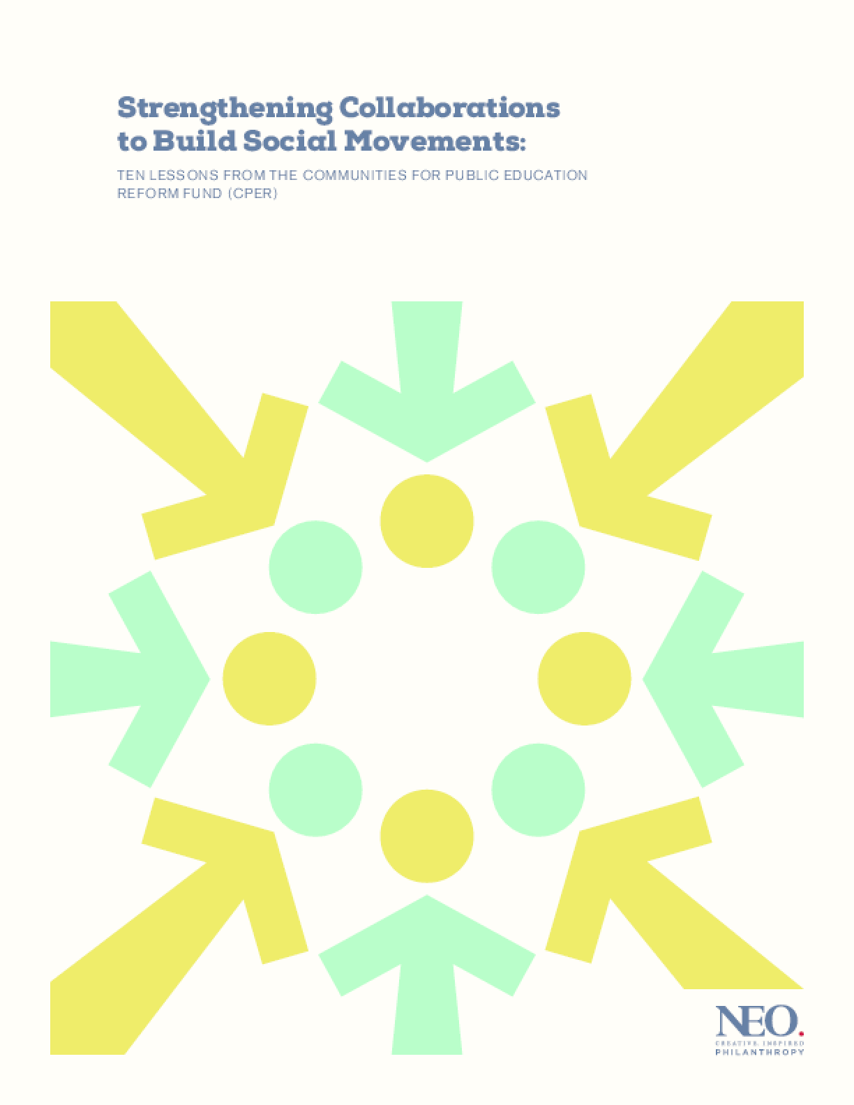 Strengthening Collaborations to Build Social Movements: Ten Lessons from the Communities for Public Education Reform Fund (CPER)