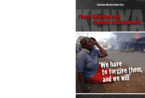 Civil Conflict Management of the Post- Election Violence 2007/2008 in Kenya: Lessons Learnt and the Way Forward
