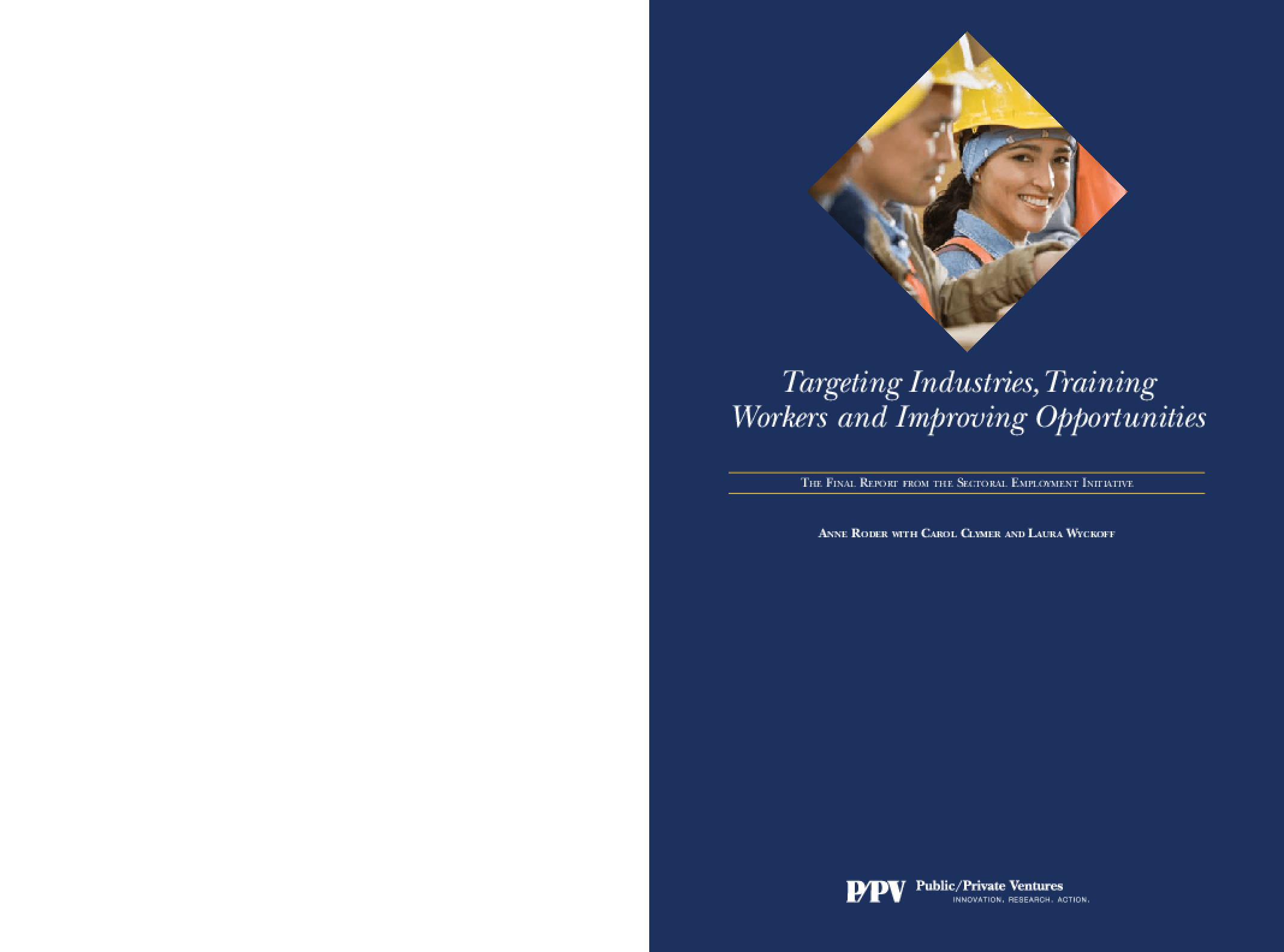 Targeting Industries, Training Workers and Improving Opportunities: The Final Report from the Sectoral Employment Initiative