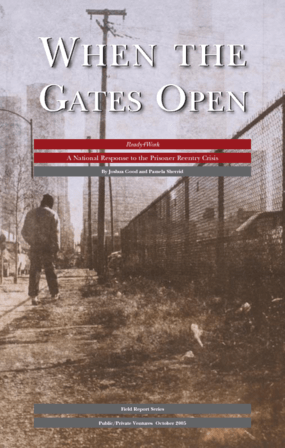When the Gates Open: Ready4Work, A National Response to the Prisoner Reentry Crisis