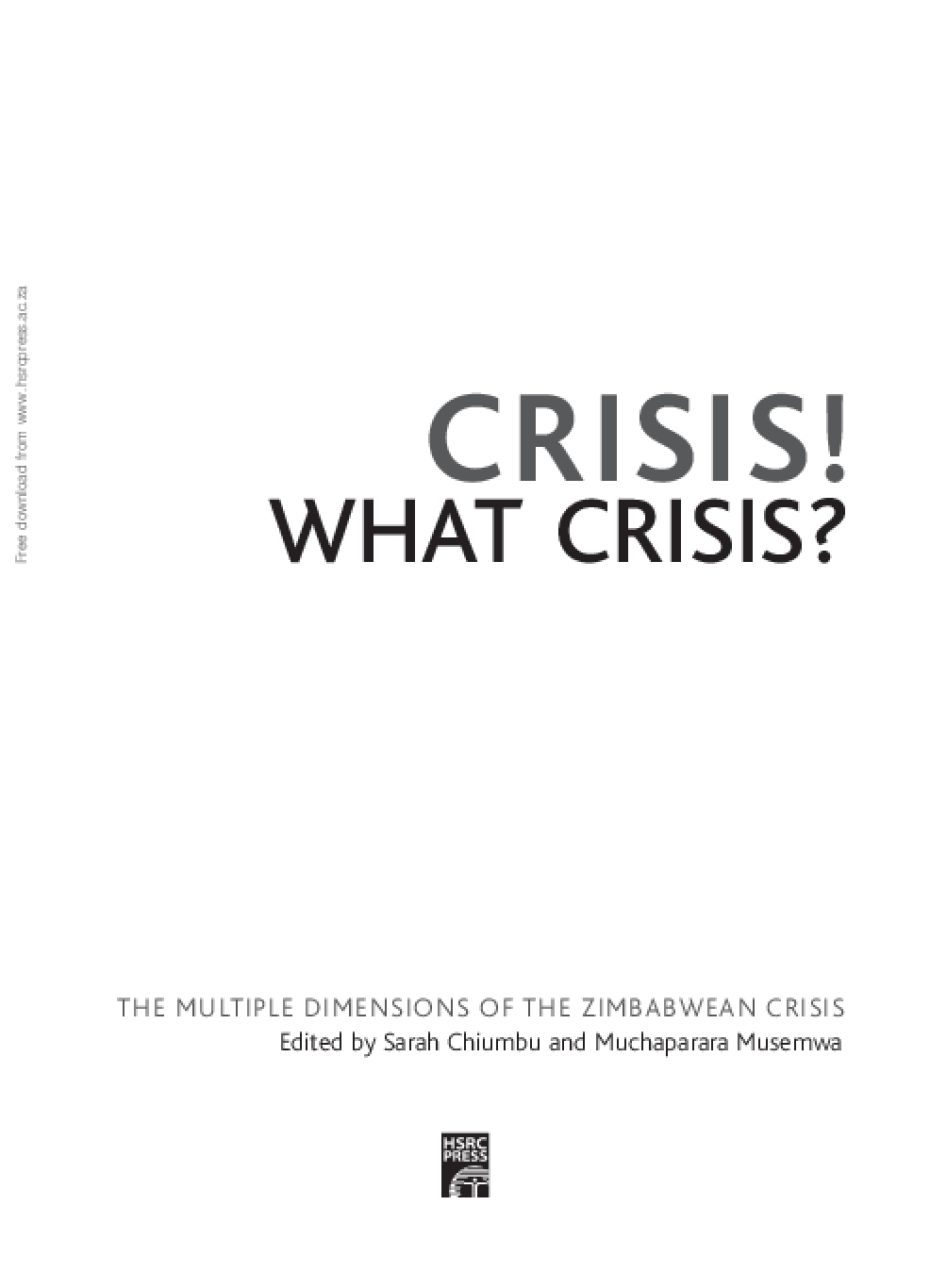 Crisis! What Crisis?: The Multiple Dimensions of the Zimbabwean Crisis