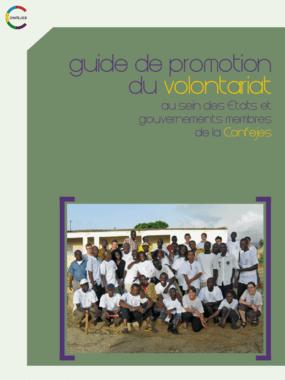 Guide de Promotion du Volontariat au Sein des Etats et Gouvernements Membres de la Confejes