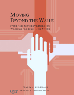 Moving Beyond the Walls: Faith and Justice Partnerships Working for High-Risk Youth