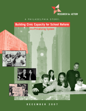 A Philadelphia Story: Building Civic Capacity for School Reform in a Privatizing System
