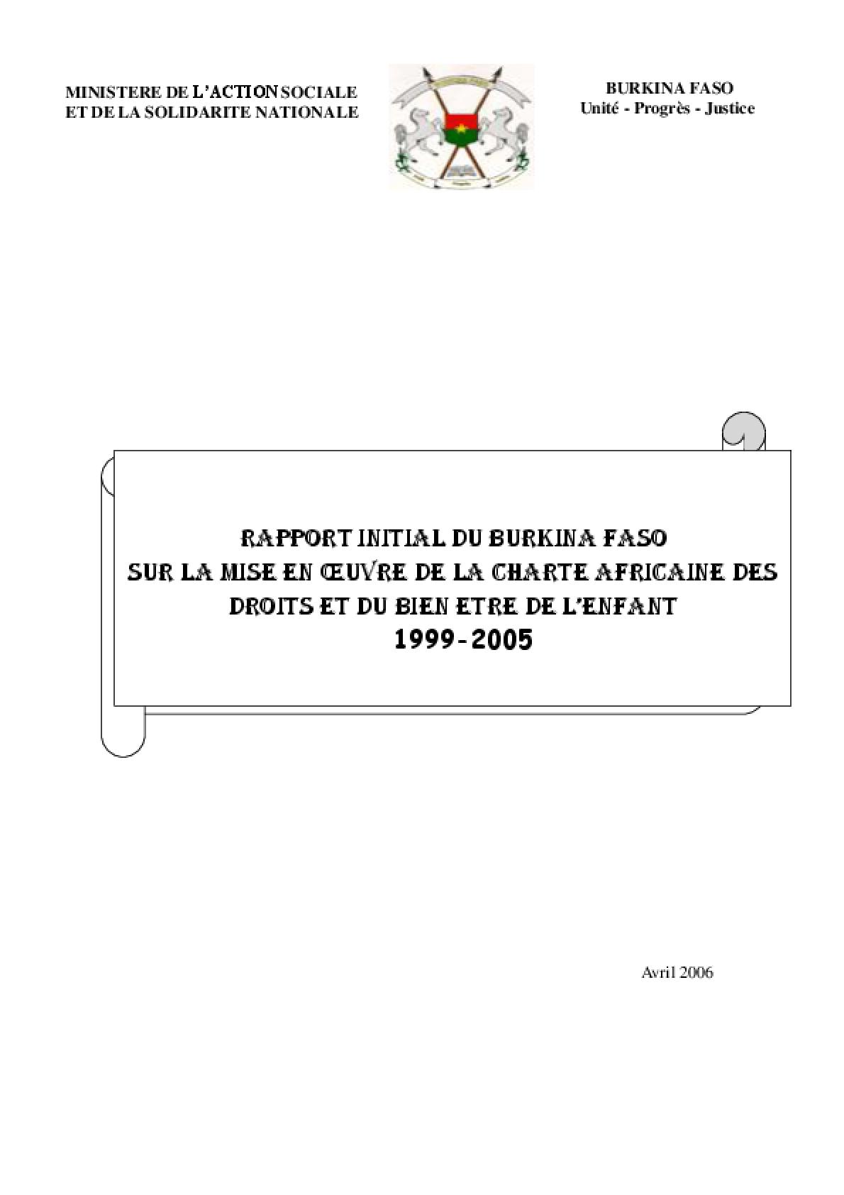 Rapport Initial du Burkina Faso Sur la Mise en œuvre de la Charte Africaine des Droits et du Bien-être de L'enfant 1999-2005