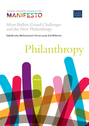 Silver Bullets, Grand Challenges and the New Philanthropy