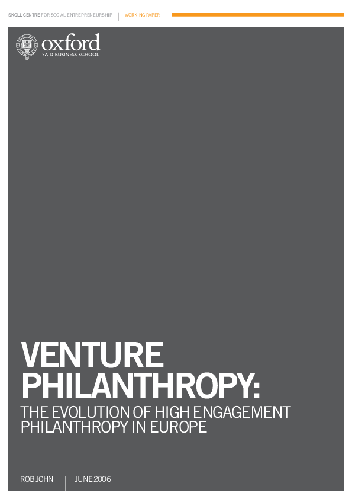 Venture Philanthropy- the Evolution of High Engagement Philanthropy in Europe.