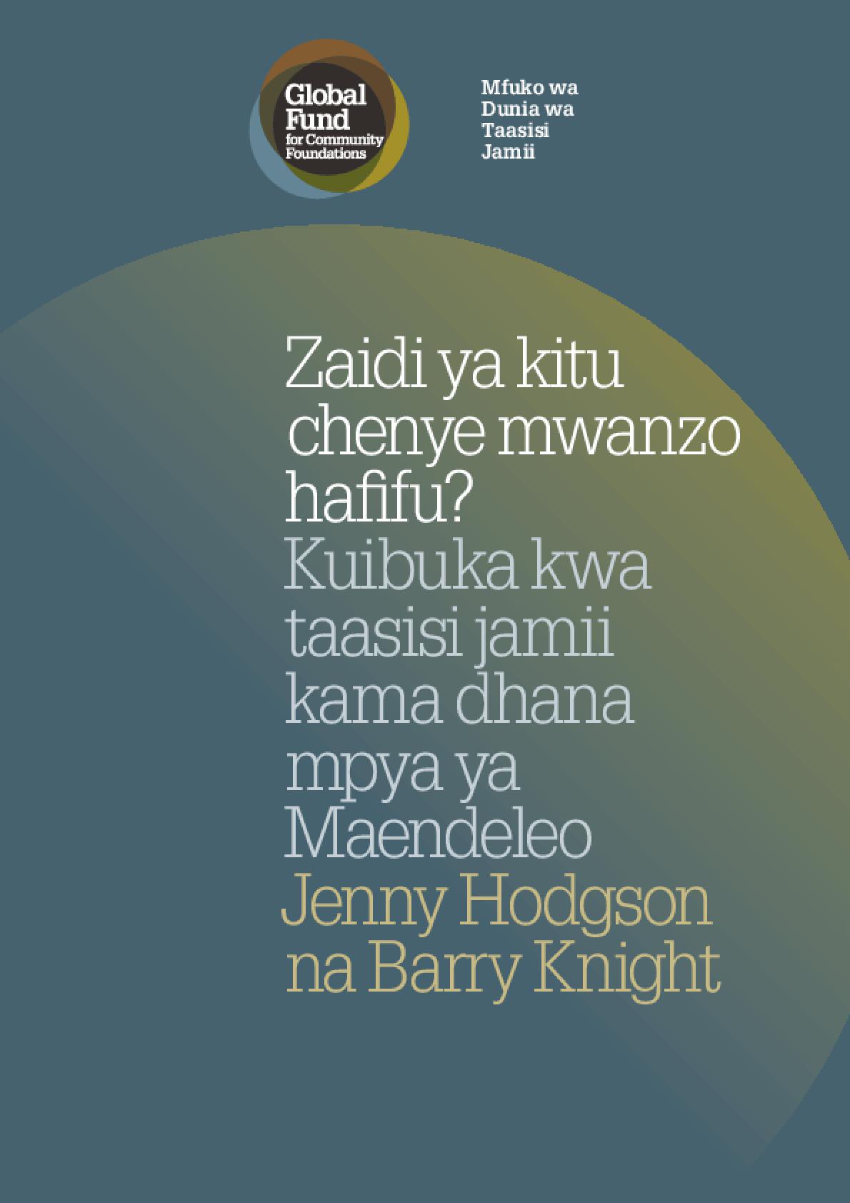 Zaidi Ya Kitu Chenye Mwanzo Hafifu? Kuibuka Kwa Taasisi Jamii Kama Dhana Mpya Ya Maendeleo