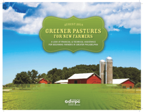 Greener Pastures for New Farmers: A Look at Financial and Technical Assistance for Beginning Farmers in Greater Philadelphia