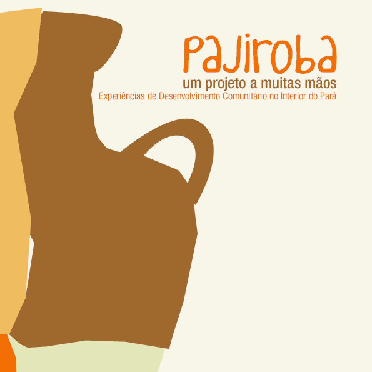 Pajiroba - um projeto a muitas mãos
