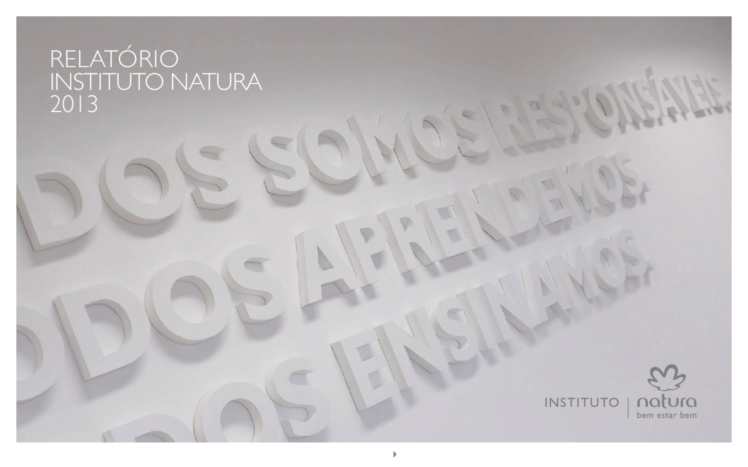 Relatório anual 2013 - Instituto Natura