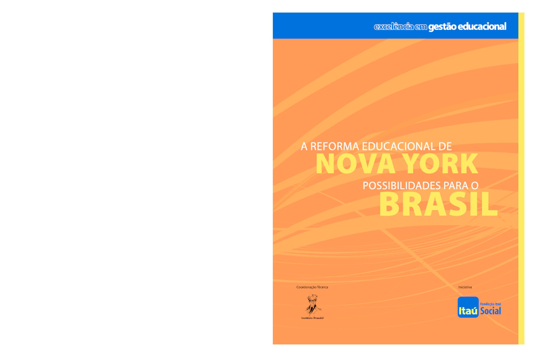 Excelência em gestão educacional - a reforma educacional em Nova York, possibilidades para o Brasil