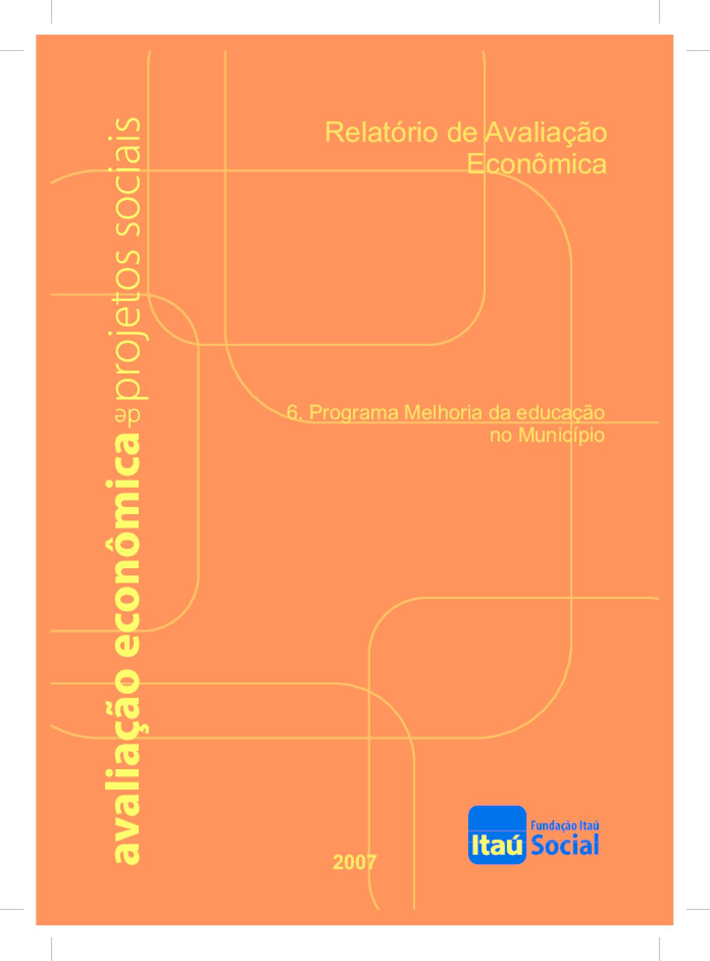 Relatório de avaliação econômica - programa melhoria da educação no município