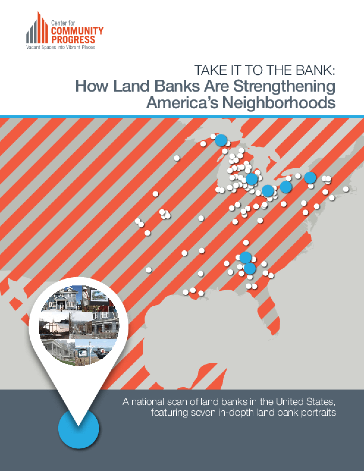 Take It To The Bank: How Land Banks Are Strengthening America's Neighborhoods