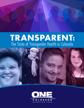 Transparent: The State of Transgender Health in Colorado