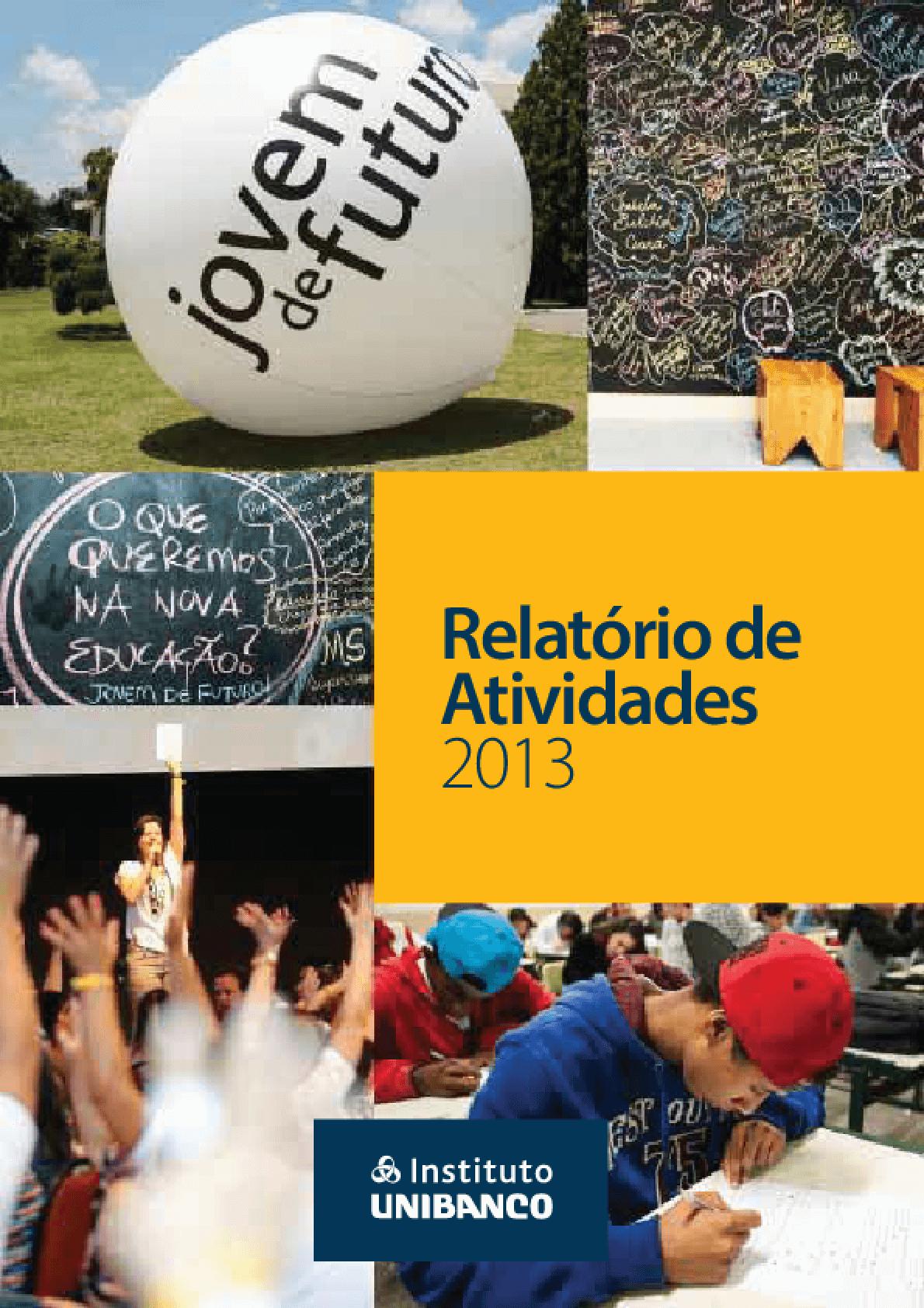Relatório de atividades 2013 - Instituto Unibanco