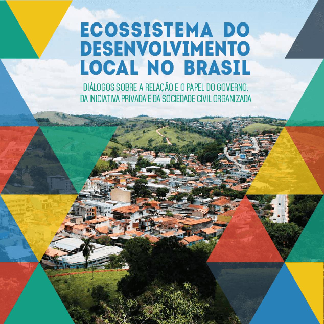 Ecossistema do desenvolvimento local no Brasil: diálogos sobre a relação e o papel do governo, da iniciativa privada e da sociedade civil organizada