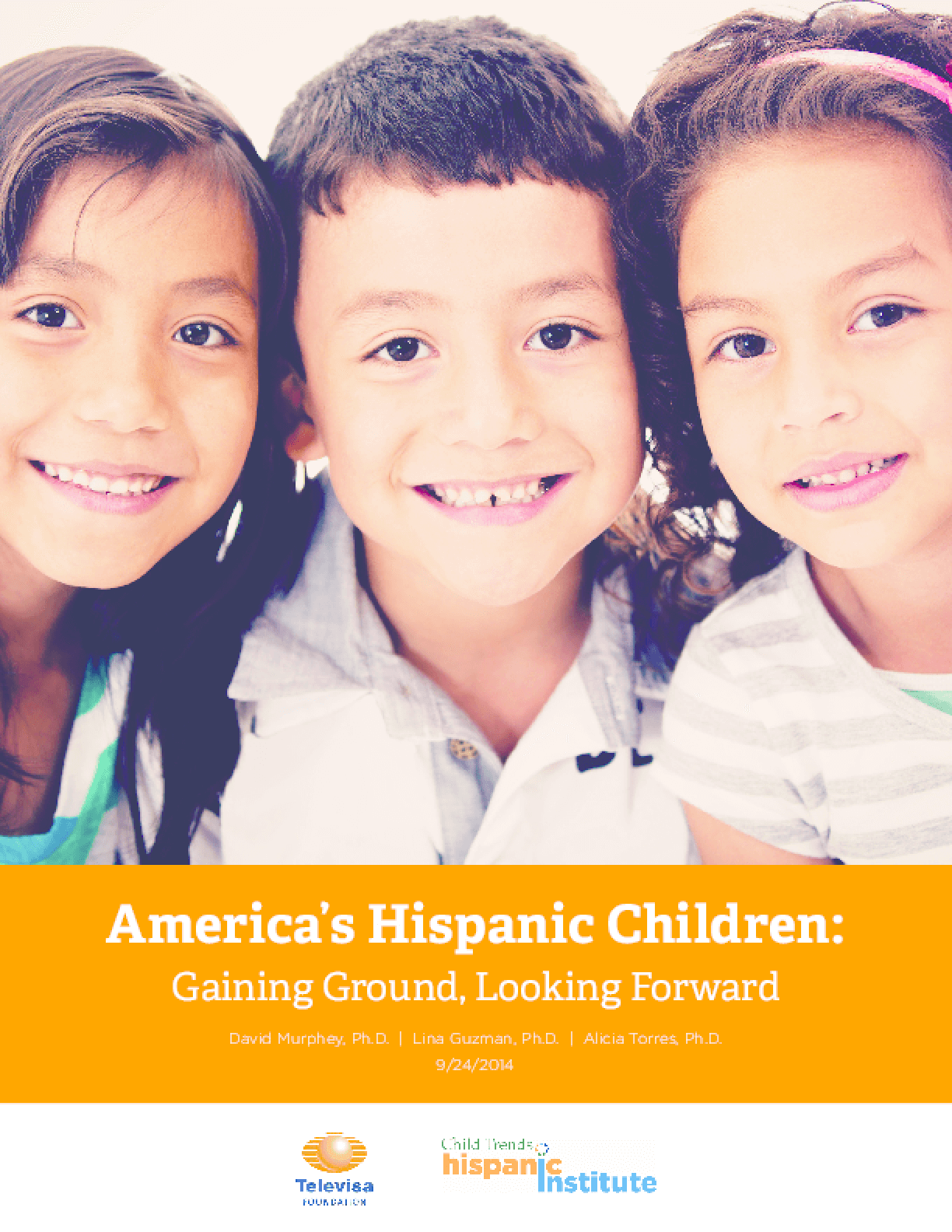 America's Hispanic Children: Gaining Ground, Looking Forward