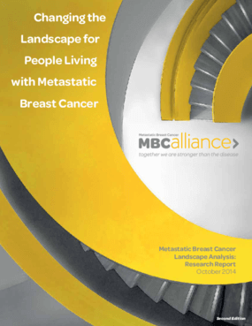 Changing the Landscape for People Living with Metastatic Breast Cancer: Metastatic Breast Cancer Landscape Analysis - Research Report October 2014