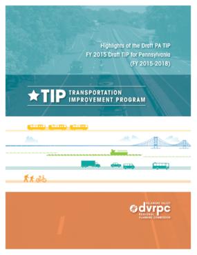 Highlights of the DVRPC FY2015 Transportation Program (TIP) for Pennsylvania