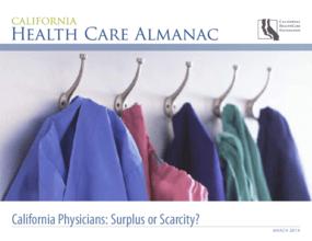 California Health Care Almanac: California Physicians - Surplus or Scarcity?