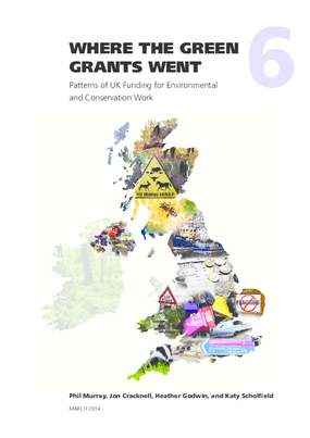 Where the Green Grants Went 6 : Patterns of UK Funding for Environmental and Conservation Work