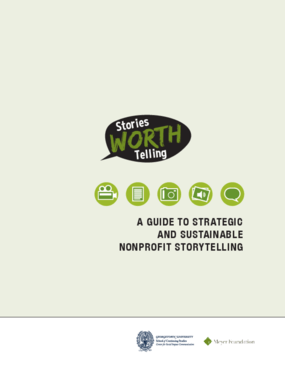 Stories Worth Telling: A Guide to Strategic and Sustainable Nonprofit Storytelling
