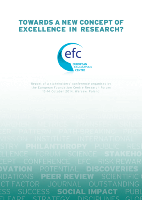 Towards a New Concept of Excellence in Research? Report of a Stakeholders' Conference Organised by the European Foundation Centre Research Forum 13-14 October 2014, Warsaw, Poland