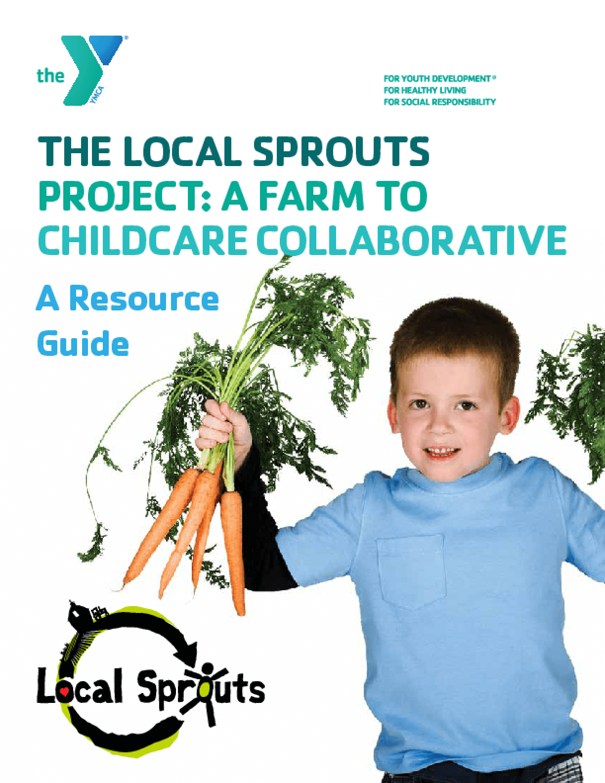The Local Sprouts Project: A Farm to Childcare Collaborative - A Resource Guide