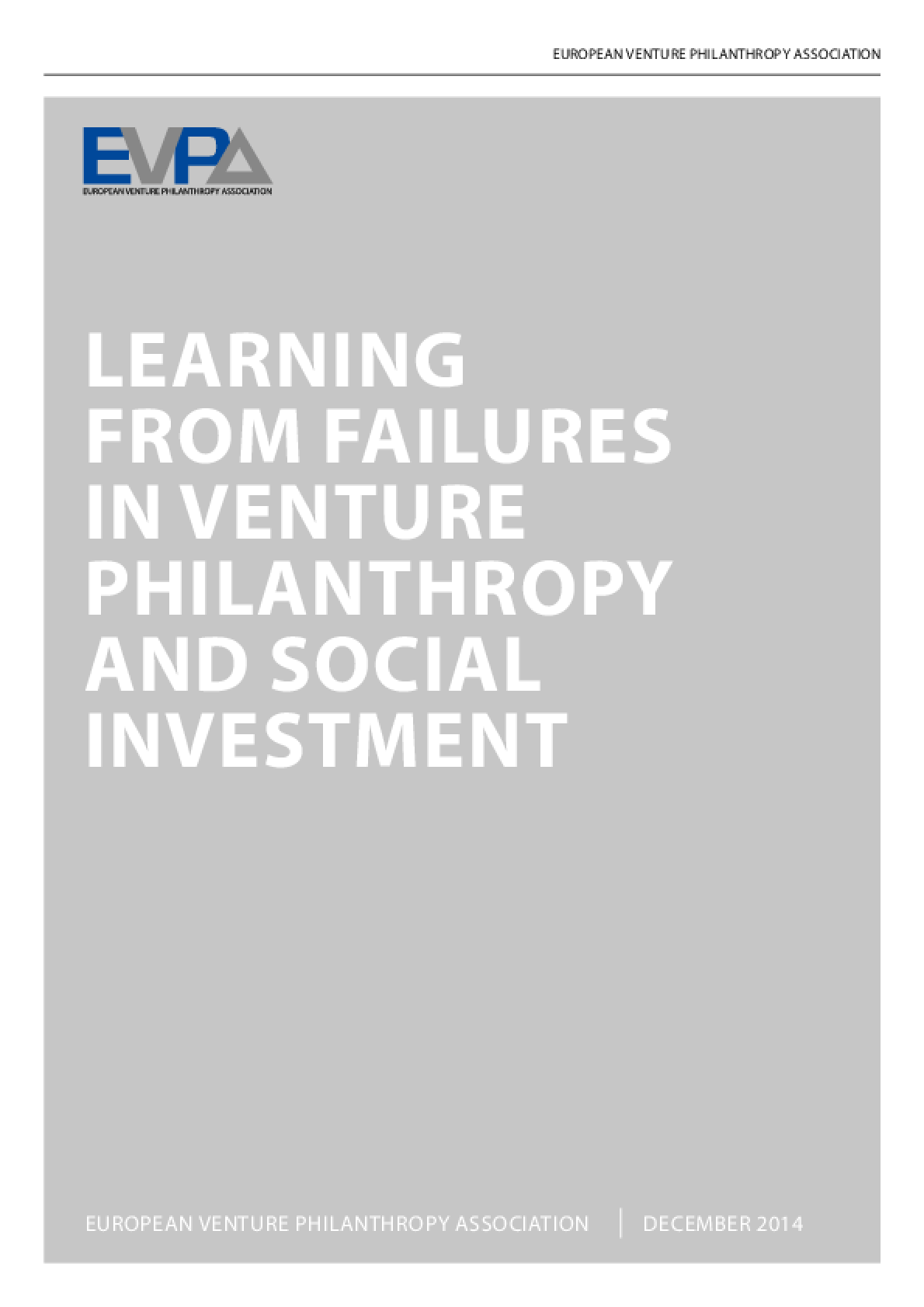 Learning from Failures in Venture Philanthropy and Social Investment