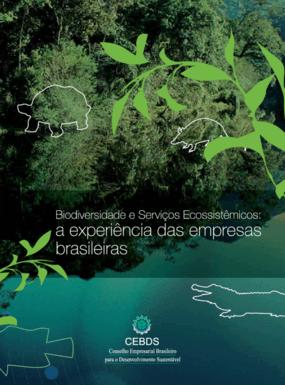 Biodiversidade e serviços ecossistêmicos: as experiências das empresas brasileiras