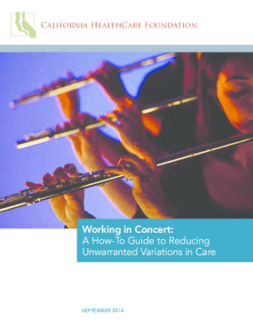 Working in Concert: A How-To-Guide to Reducing Unwarranted Variations in Care