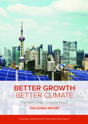 Better Growth Better Climate: The New Climate Economy Report - The Global Report