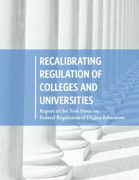 Recalibrating Regulation of Colleges and Universities: Report of the Task Force on Federal Regulation of Higher Education