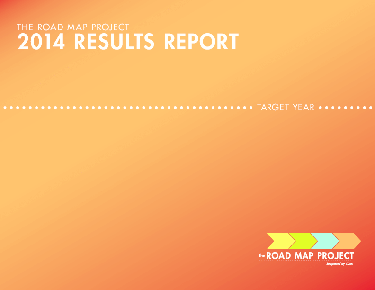 Road Map Project: 2014 Results Report, The