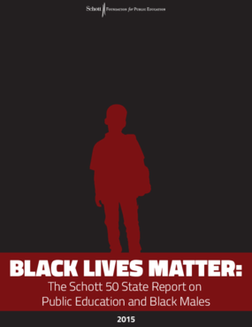 Black Lives Matter: The Schott 50 State Report on Public Education and Black Males