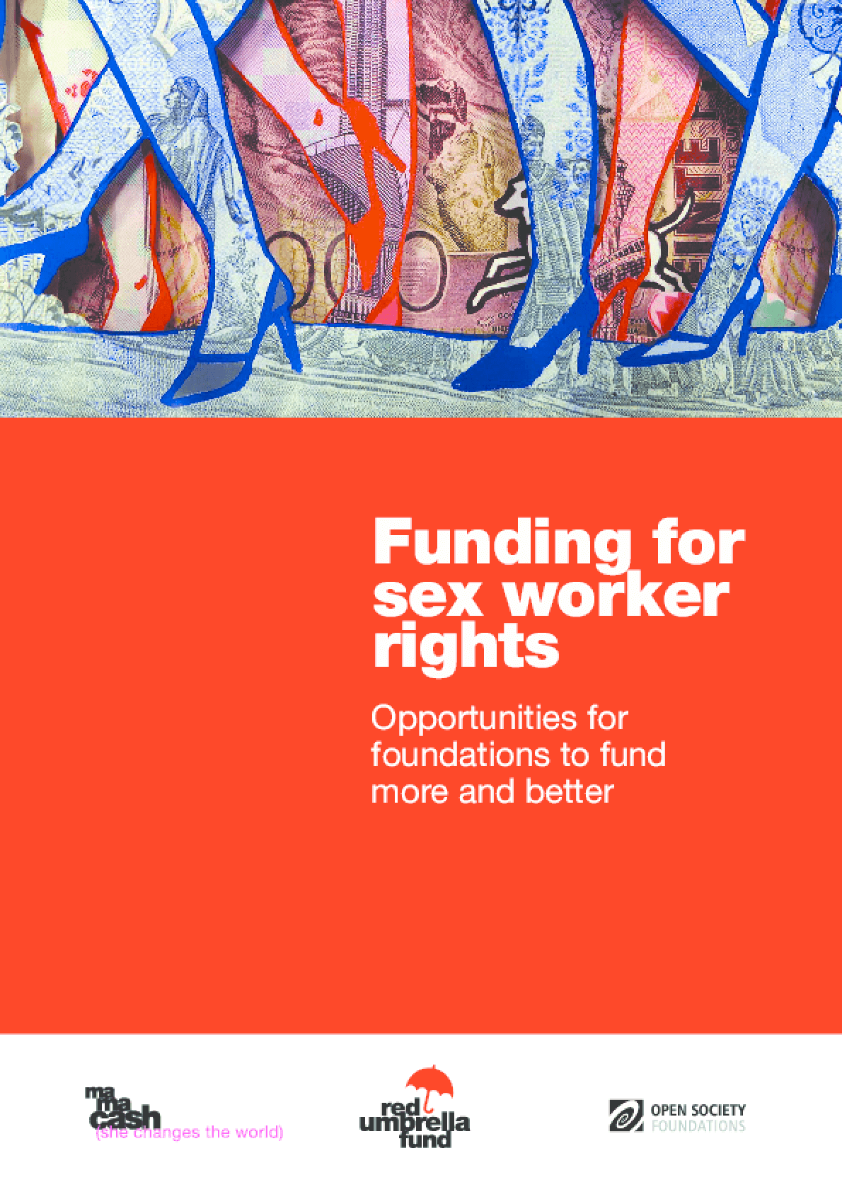 Funding for Sex Worker Rights : Opportunities for Foundations to Fund More and Better
