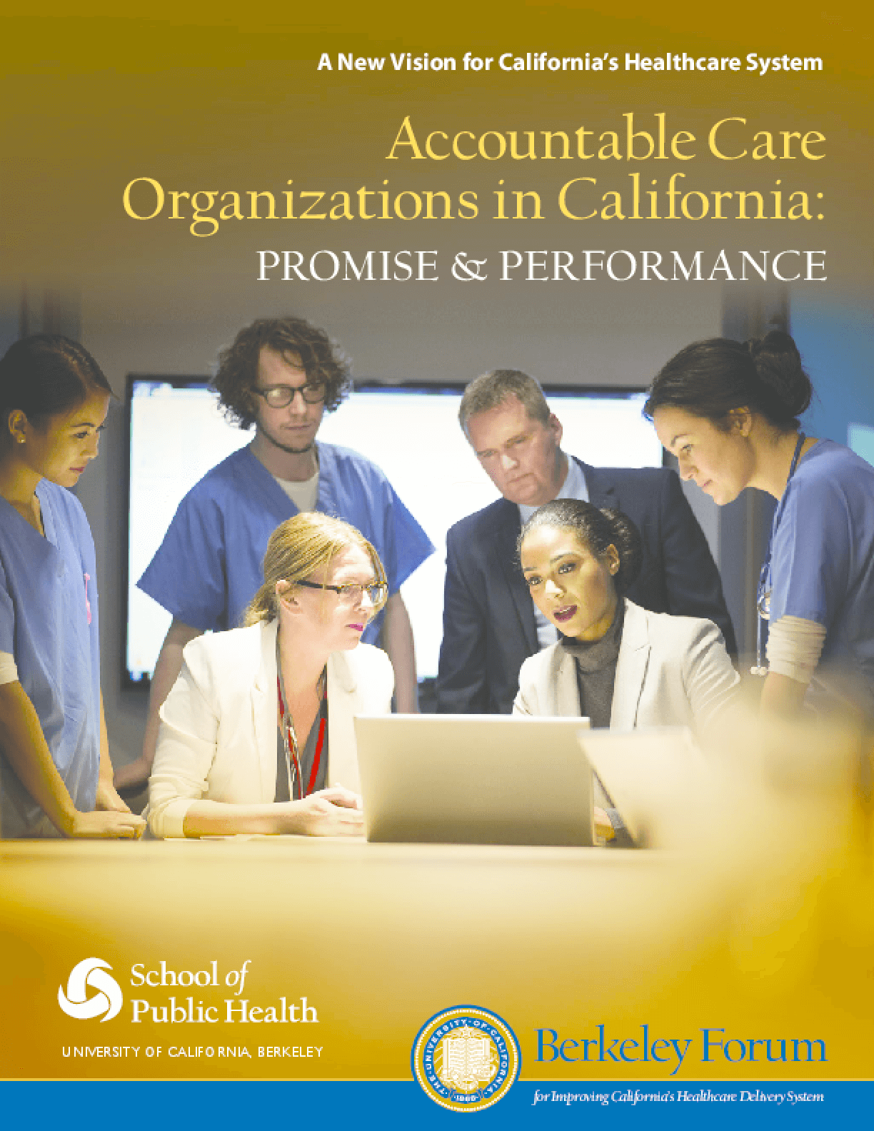 Accountable Care Organizations in California: Promise and Performance