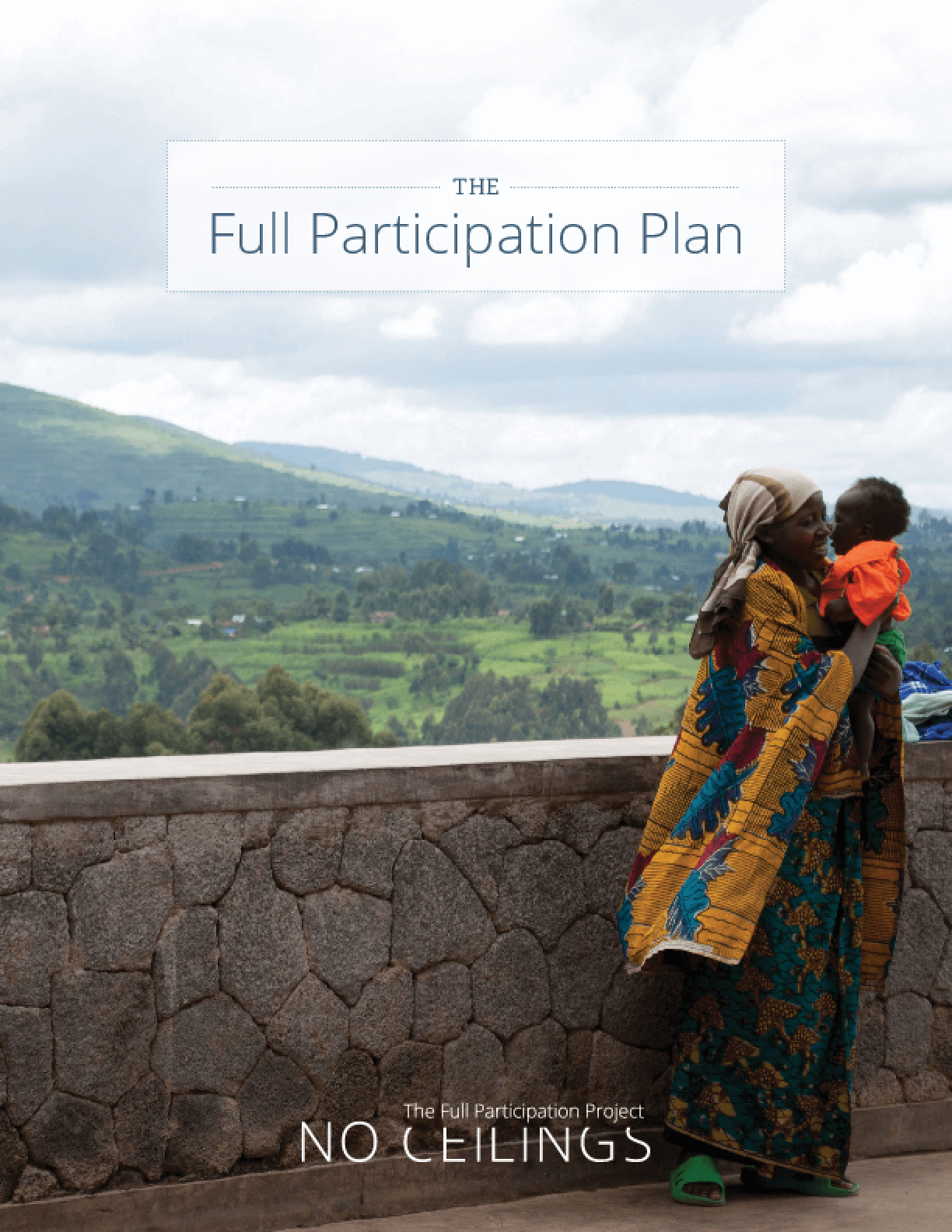 The Full Participatiion Plan: The Full Participation Project No Ceilings