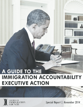 A Guide to the Immigration Accountability Executive Action