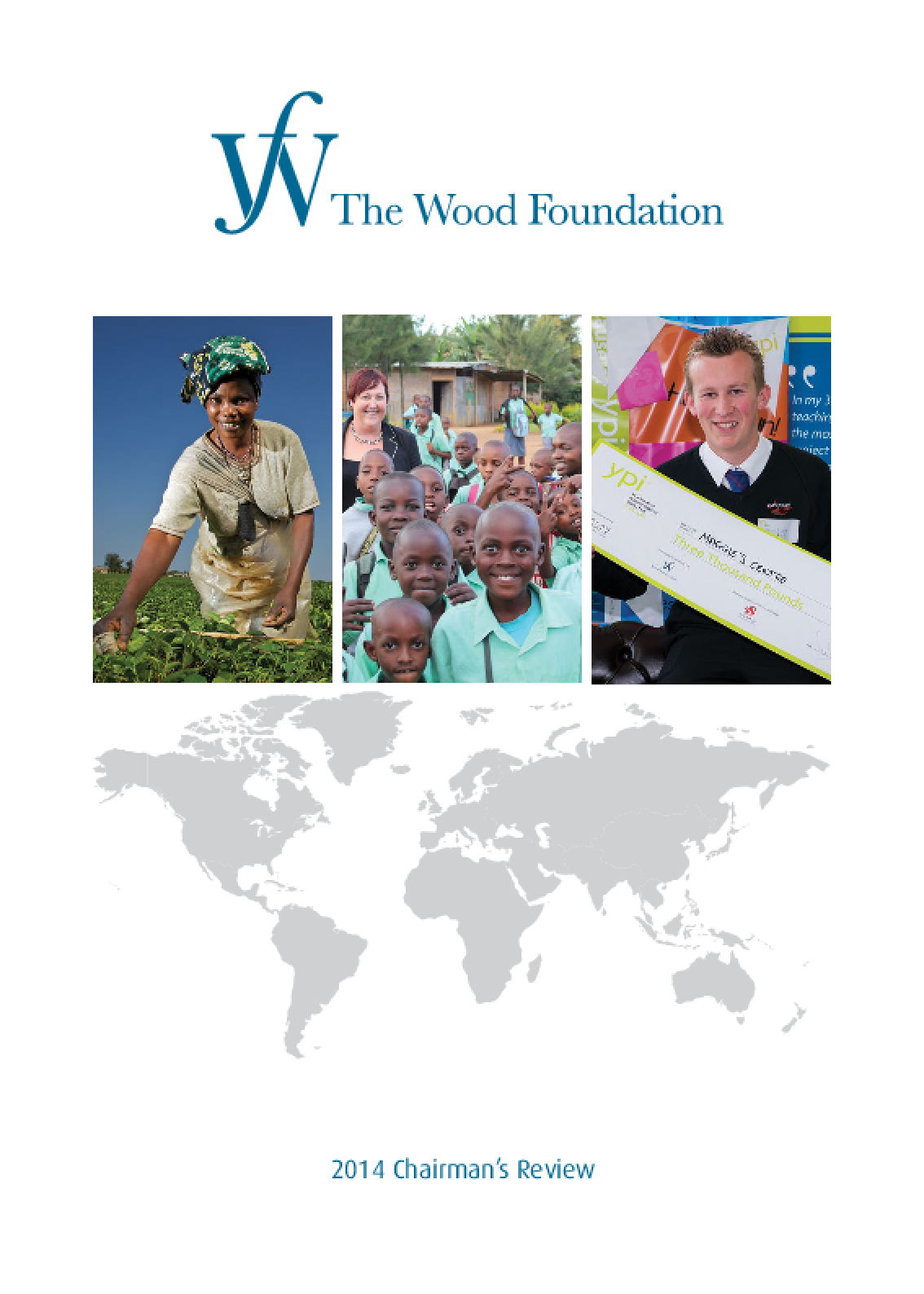 The Wood Foundation: 2014 Chairman's Review