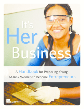 It's her business: A handbook for preparing young, at-risk women to become entrepreneurs