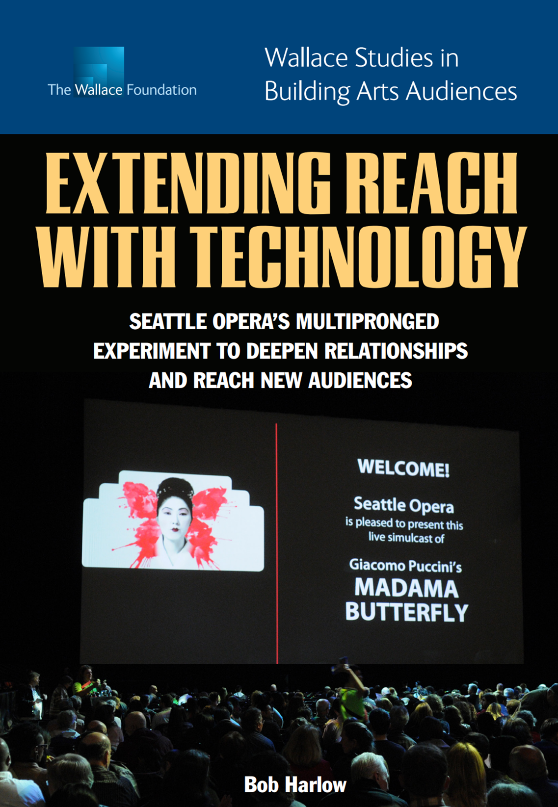 Extending Reach with Technology: Seattle Opera's Multipronged Experiment to Deepen Relationships and Reach New Audiences