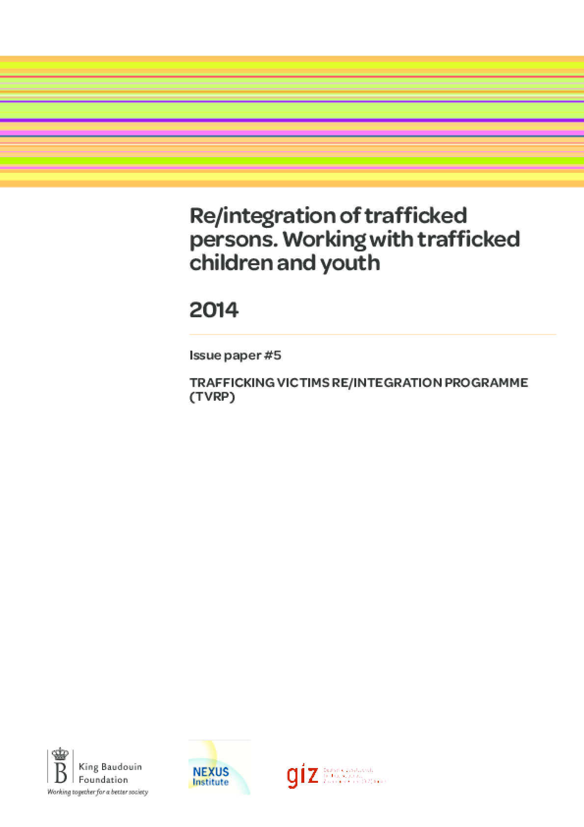 Re/integration of Trafficked persons : Working with Trafficked Children and Youth